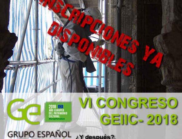 Inscripciones ya disponibles para el VICongreso GEIIC 2018  ¿Y después? Control y mantenimiento del patrimonio cultural, una opción sostenible.