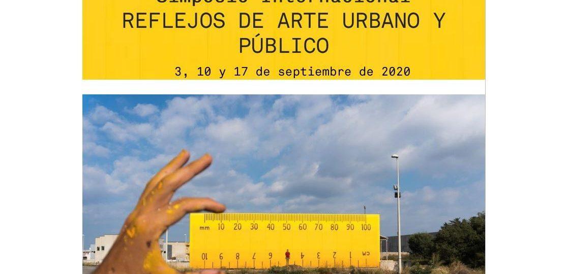 Simposio Internacional REFLEJOS DE ARTE URBANO Y PÚBLICO